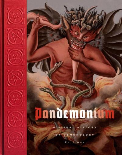 Pandemonium A Visual History of Demonology