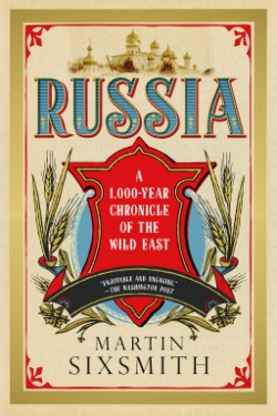 Russia A 1000-Year Chronicle of the Wild East