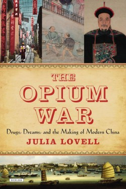 Opium War Drugs, Dreams, and the Making of Modern China