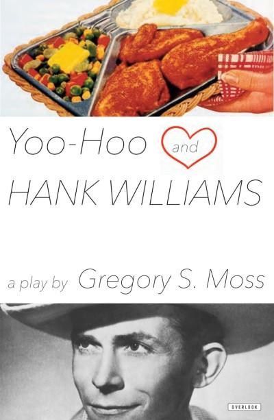 Yoo-Hoo and Hank Williams A Play