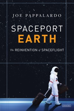 Spaceport Earth The Reinvention of Spaceflight