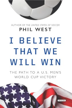 I Believe That We Will Win The Path to a US Men's World Cup Victory