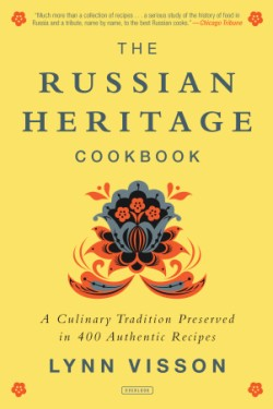 Russian Heritage Cookbook A Culinary Tradition in Over 400 Recipes