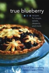 True Blueberry Recipes for Soups, Salads, Desserts, and More