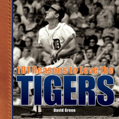 101 Reasons to Love the Tigers