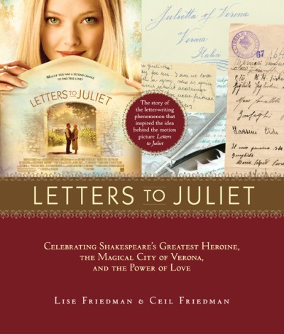 Letters to Juliet Celebrating Shakespeare's Greatest Heroine, the Magical City of Verona, and the Power of Love