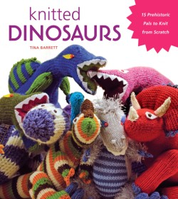 Knitted Dinosaurs 15 Prehistoric Pals to Knit from Scratch