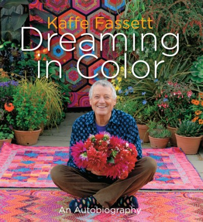Kaffe Fassett: Dreaming in Color An Autobiography