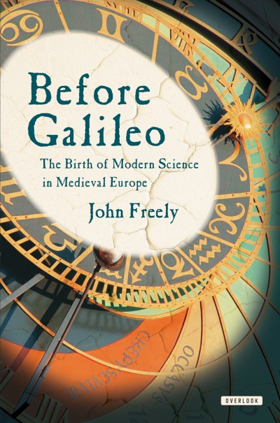 Before Galileo The Birth of Modern Science in Medieval Europe