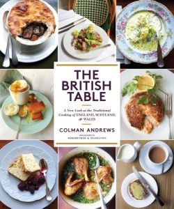 British Table A New Look at the Traditional Cooking of England, Scotland, and Wales