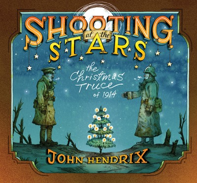 Shooting at the Stars The Christmas Truce of 1914