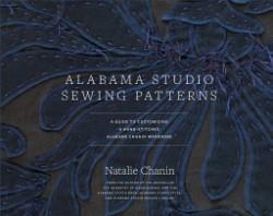 Alabama Studio Sewing Patterns A Guide to Customizing a Hand-Stitched Alabama Chanin Wardrobe