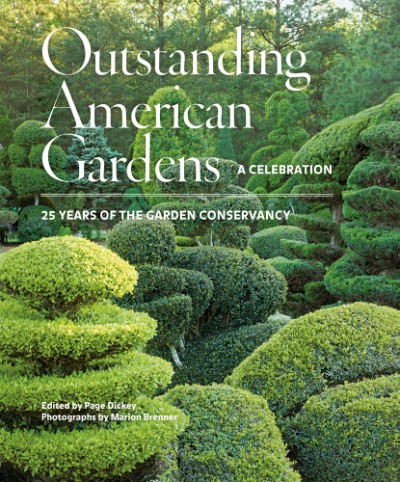 Outstanding American Gardens: A Celebration 25 Years of the Garden Conservancy