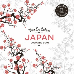 Vive Le Color! Japan (Adult Coloring Book) Color In; De-stress (72 Tear-out Pages)