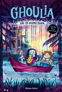 Ghoulia and the Doomed Manor (Ghoulia Book #4)