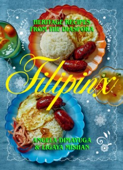 Filipinx Heritage Recipes from the Diaspora