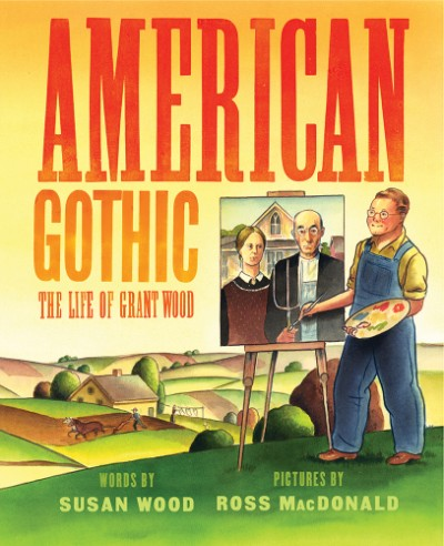 American Gothic The Life of Grant Wood