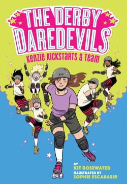 Derby Daredevils: Kenzie Kickstarts a Team (The Derby Daredevils Book #1)
