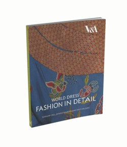 World Dress: Fashion in Detail