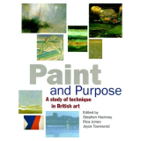 Paint and Purpose A Study of Technique in British Art