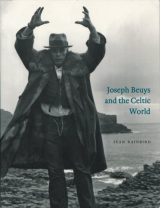 Joseph Beuys and the Celtic World Scotland, Ireland and England 1970-85