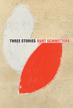 Three Stories Kurt Schwitters