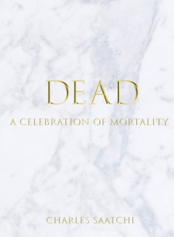 DEAD A Celebration of Mortality