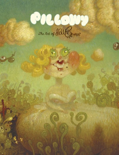 Pillowy: The Art of Dave Cooper (Collector's Edition)