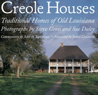 Creole Houses Traditional Homes of Old Louisiana