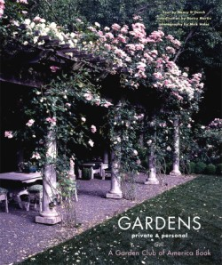 Gardens Private & Personal A Garden Club of America Book