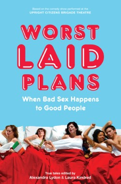 Worst Laid Plans When Bad Sex Happens to Good People