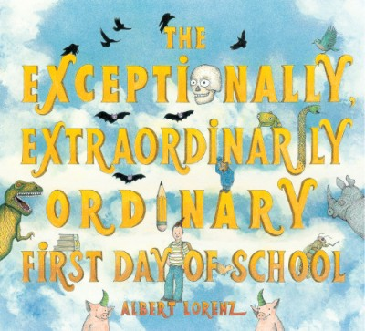 Exceptionally, Extraordinarily Ordinary First Day of School