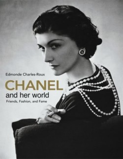 Chanel and Her World Friends, Fashion, and Fame