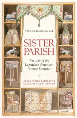 Sister Parish The Life of the Legendary American Interior Designer