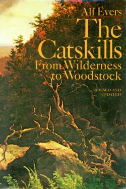 Catskills From Wilderness to Woodstock, Revised and Updated