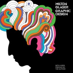 Milton Glaser: Graphic Design Graphic Design