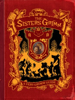 Very Grimm Guide (Sisters Grimm Companion)