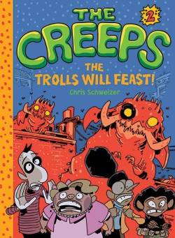 Creeps Book 2: The Trolls Will Feast!