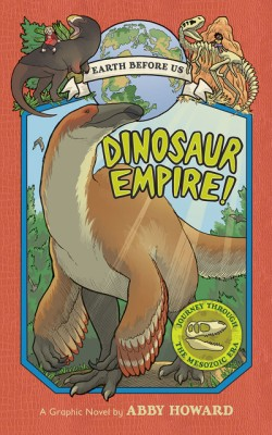 Dinosaur Empire! (Earth Before Us #1) Journey through the Mesozoic Era