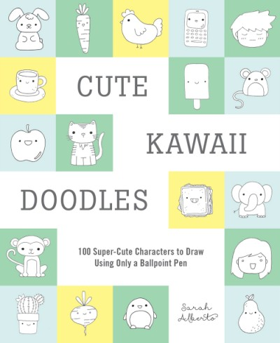 Cute Kawaii Doodles (Guided Sketchbook) 100 Super-Cute Characters to Draw Using Only a Ballpoint Pen