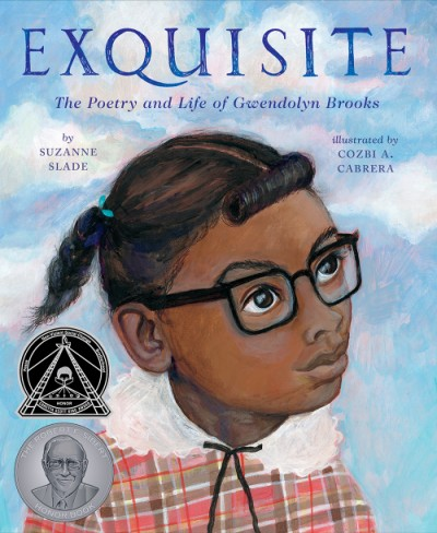 Exquisite The Poetry and Life of Gwendolyn Brooks