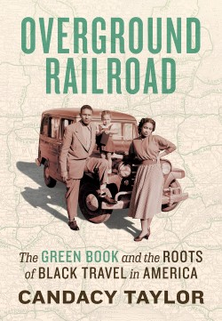 Overground Railroad The Green Book and the Roots of Black Travel in America