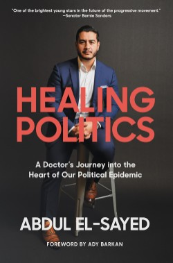 Healing Politics A Doctor's Journey into the Heart of Our Political Epidemic