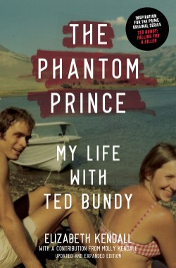 Phantom Prince My Life with Ted Bundy, Updated and Expanded Edition