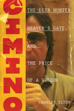 Cimino The Deer Hunter, Heaven's Gate, and the Price of a Vision