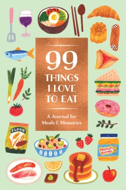 99 Things I Love to Eat (Guided Journal) A Journal for Meals & Memories