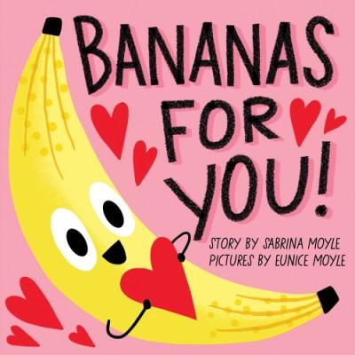 Bananas for You! (A Hello!Lucky Book)