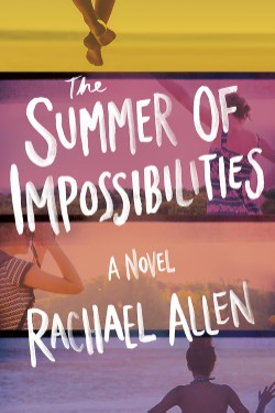 Summer of Impossibilities