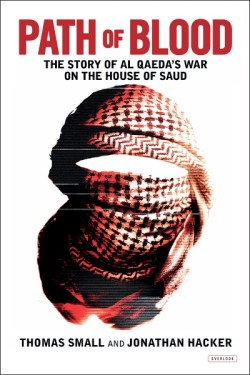 Path of Blood The Story of Al Qaeda's War on the House of Saud
