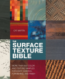 Surface Texture Bible More Than 800 Color and Texture Samples for Every Surface, Furnishing, and Finish